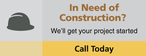 In Need of Construction? | We'll get your project started